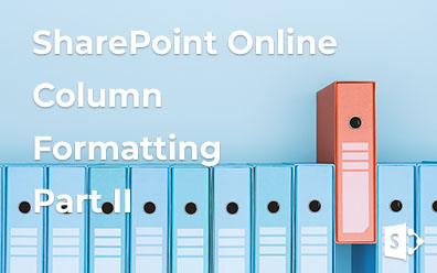 SharePoint Online. Column JSON formatting. Part 2
